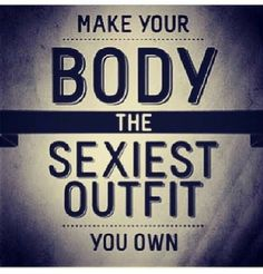Body is the best clothes